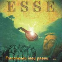 """Esse - """"Franchendu issu passu"""""""