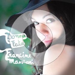 "Francine Massiani - ""Donna fata"" Nov 2010"